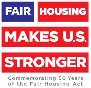 Fair Housing Makes U.S. Stronger - Commemorating 50 Years of the Fair Housing Act